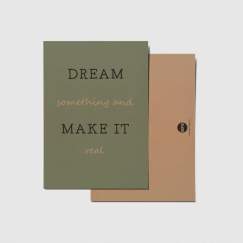 Dream something and make it real